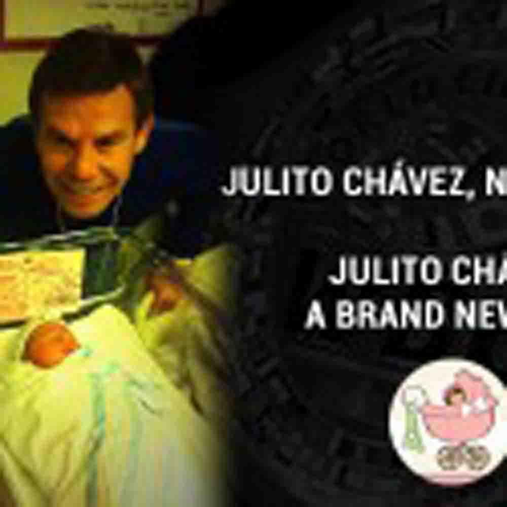 JULITO CHÁVEZ, NUEVO PAPÁ